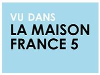 Vu dans La Maison France 5